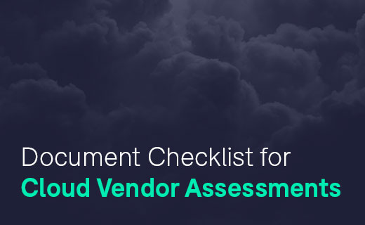 Document Checklist for Cloud Vendor Assessments
