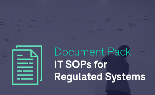 Document Pack IT SOPs for Regulated Systems