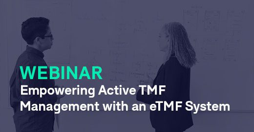 Empowering Active TMF Management with an eTMF System