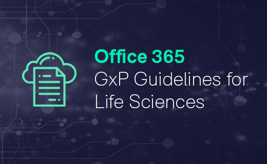 GxP Guideline for Microsoft Office 365