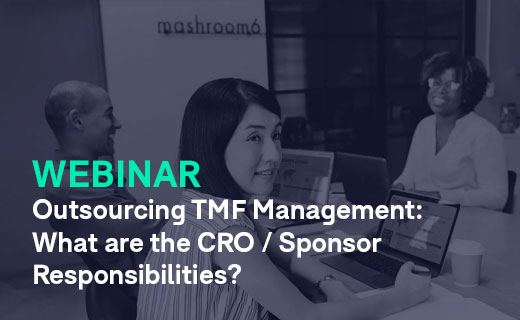 Outsourcing TMF Management What are the CRO Sponsor Responsibilities