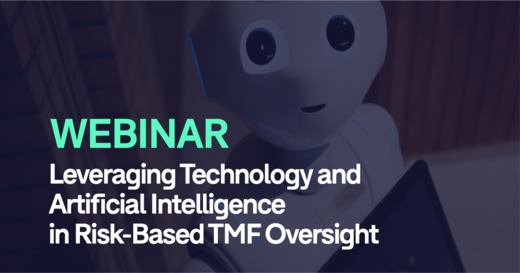 Leveraging Technology and Artificial Intelligence in Risk-Based TMF Oversight